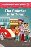 Oxford Phonics World 5 Reader: the Painter is in Town