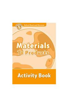 Oxford Read and Discover Level 5: Materials to Products Activity Book