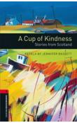 Oxford Bookworms Library New Edition 3 a Cup of Kindness: Stories From Scotland with Audio CD Pack