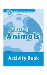 Oxford Read and Discover Level 1: Young Animals Activity Book
