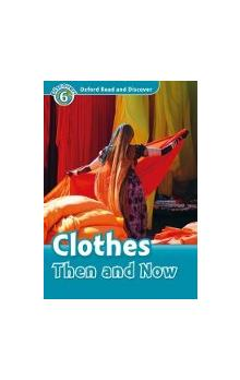 Oxford Read and Discover Level 6: Clothes Then and Now