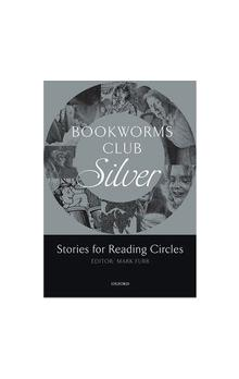 Oxford Bookworms Club Silver: Stories for Reading Circles (stages 2 - 3)