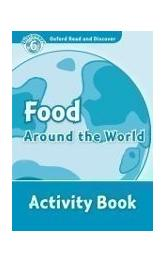 Oxford Read and Discover Level 6: Food Around the World Activity Book