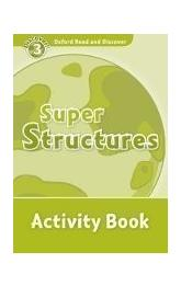 Oxford Read and Discover Level 3: Super Structures Activity Book
