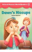 Oxford Phonics World 5 Reader: Dawn´s Hiccups