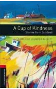 Oxford Bookworms Library New Edition 3 a Cup of Kindness: Stories From Scotland