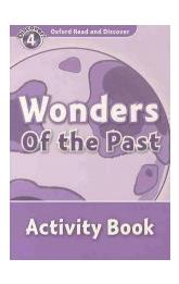 Oxford Read and Discover Level 4: Wonders of the Past Activity Book