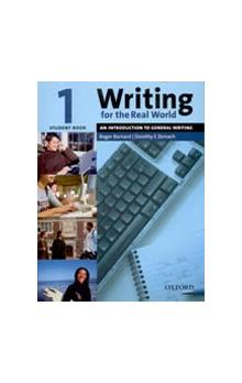 Writing for the Real World 1 Student's Book - Barnard Roger B. Zemach Dorothy E.
