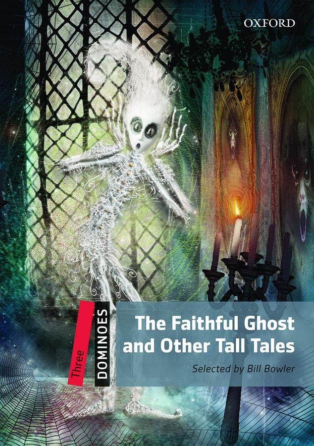 Dominoes Second Edition Level 3 - the Faithful Ghost and Other Tall Tales