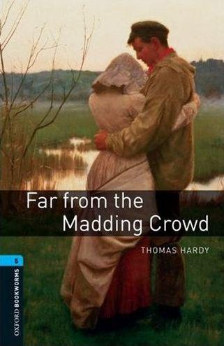 Oxford Bookworms Library New Edition 5 Far From the Madding Crowd