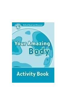 Oxford Read and Discover Level 6: Your Amazing Body Activity Book