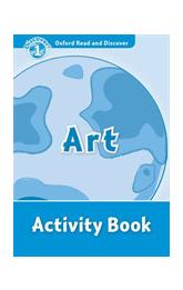 Oxford Read and Discover Level 1: Art Activity Book