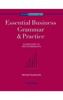 Oxford Business English: Essential Business Grammar and Practice - Duckworth Michael