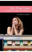 Oxford Bookworms Library New Edition 4 Eat, Pray, Love. One Woman´s Search for Everything