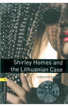 Oxford Bookworms Library New Edition 1 Shirley Homes and the Lithuanian Case with Audio CD Pack