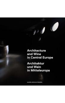Architecture and Wine in Central Europe/Architektur und Wein in Mitteleuropa