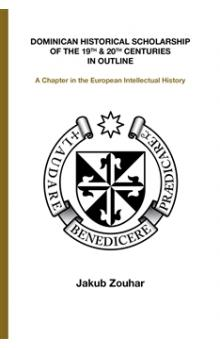 Dominican Historical Scholarship of the 19th & 20th Centuries in Outline -- A Chapter in the European Intellectual History