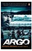 Argo - How the Cia and Hollywood Pulled Off the Most Audacious Rescue in History