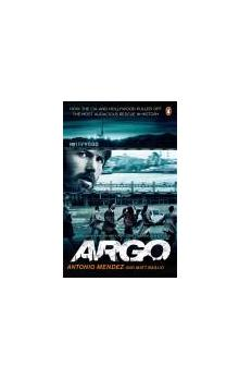 Argo - How the Cia and Hollywood Pulled Off the Most Audacious Rescue in History - Baglio Matt Mendez Antonio