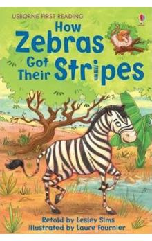 Usborne First Reading Level 2: How Zebras Got Their Stripes - Sims Lesley