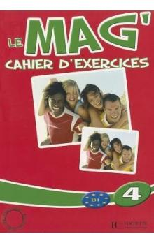 Le Mag´ 4 Cahier d´exercices