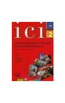 Ici 2 Cahier d´exercices & CD