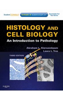 Histology and Cell Biology: Introduction to Pathology, 3rd. Ed.
