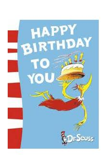 Dr. Seuss: Happy Birthday to You!