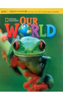 Our World Level 1 Lesson Planner with Class Audio CD & Teacher&#39s Resource CD-ROM