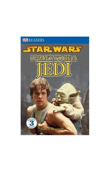 Dorling Kindersley Readers 3 - Star Wars i Want to Be a Jedi - Beecroft S.