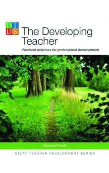 Delta Teacher Development Series: the Developing Teacher: Practical Activities for Professional Dev.