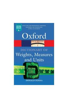 Oxford Dictionary of Weight, Measure and Units (Oxford Paperback Reference)