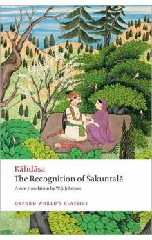 The Recognition of Sakuntala (Oxford World´s Classics New Edition)