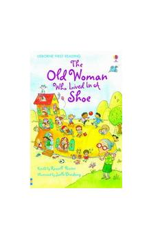 Usborne First Reading Level 2: the Old Woman Who Lived in a Shoe
