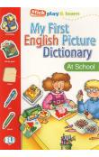My First English Picture Dictionary: at School
