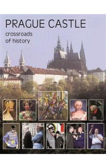 Prague Castle -- Crossroads of History
