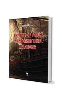 THE USE OF FORCE IN INTERNATIONAL RELATIONS