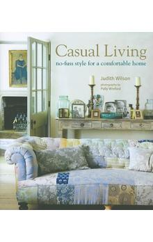 Casual Living: No fuss Style for a Comfortable Home