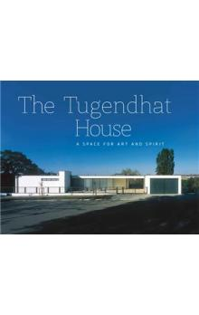 The Tugendhat house - A Space for Art and Spirit