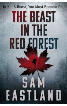 The Beast in the Red Forest -- To kill a beast, you must become one