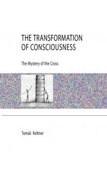 The Transformation of Consciousness - The Mystery of the Cross