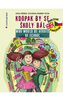 Kdopak by se školy bál/Who Would Be Afraid of School - Prošková Denisa, Trsťan Drahomír