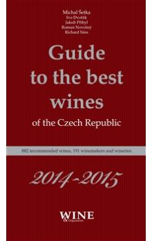 Guide to the best wines of the Czech Republic 2014-2015 -- 882 recommended wines, 191 winemakers and wineries
