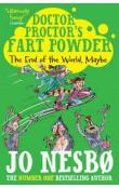 Doctor Proctor&#39s Fart Powder: The End of the World. Maybe.