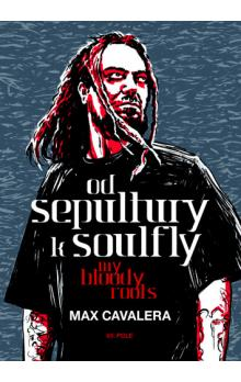 Od Sepultury k Soulfly -- My Bloody Roots