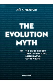 The Evolution Myth -- or The Genes Cry Out Their Urgent Song, Mister Darwin Got It Wrong