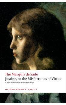 Justine, Or the Misfortunes of Virtue (Oxford World´s Classics New Edition)