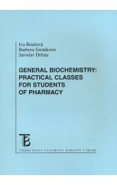 General Biochemistry: Practical Classes For Students of Pharmacy