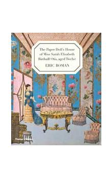 The Paper Doll&#39s House of Miss Sarah Elizabeth Birdsall Otis, aged Twelve
