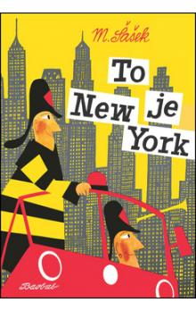 To je New York - Šašek Miroslav